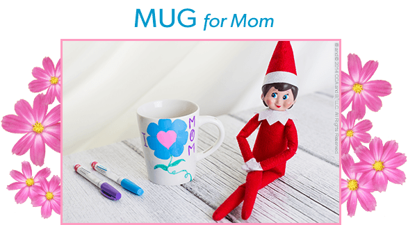 The Elf on the Shelf's Mother's Day Tea Party DIY Mug