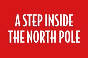 A Step Inside the North Pole